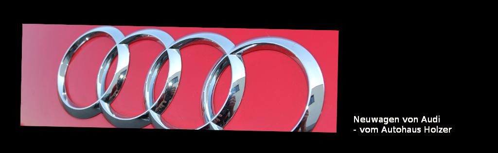 Neuwagen von Audi - Autohaus Holzer, Stuttgart-Korntal